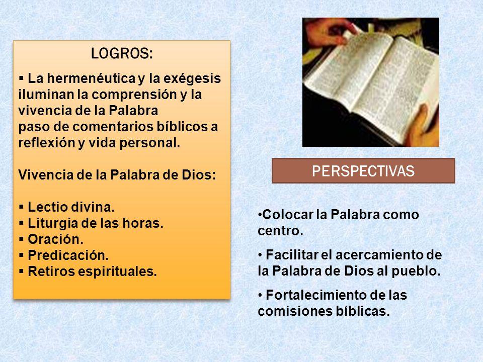 LOGROS: La hermenéutica y la exégesis iluminan la comprensión y la vivencia de la Palabra. paso de comentarios bíblicos a reflexión y vida personal.