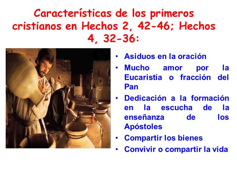 Características de los primeros cristianos en Hechos 2, 42-46; Hechos 4, 32-36: