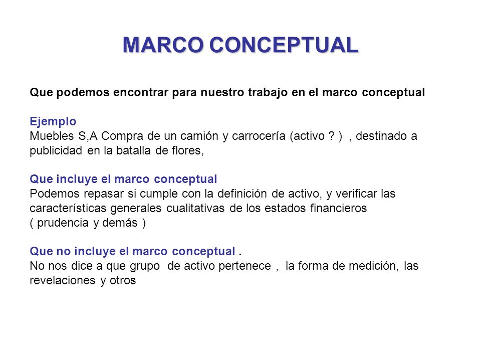 MARCO CONCEPTUAL Que podemos encontrar para nuestro trabajo en el marco conceptual. Ejemplo.
