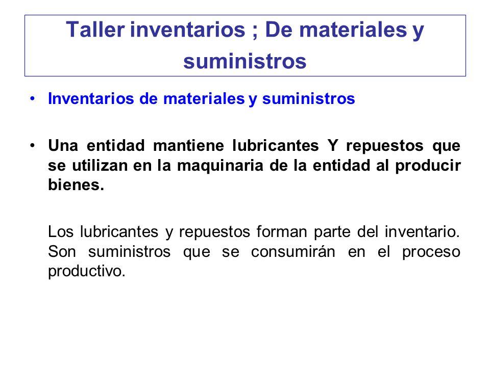 Taller inventarios ; De materiales y suministros