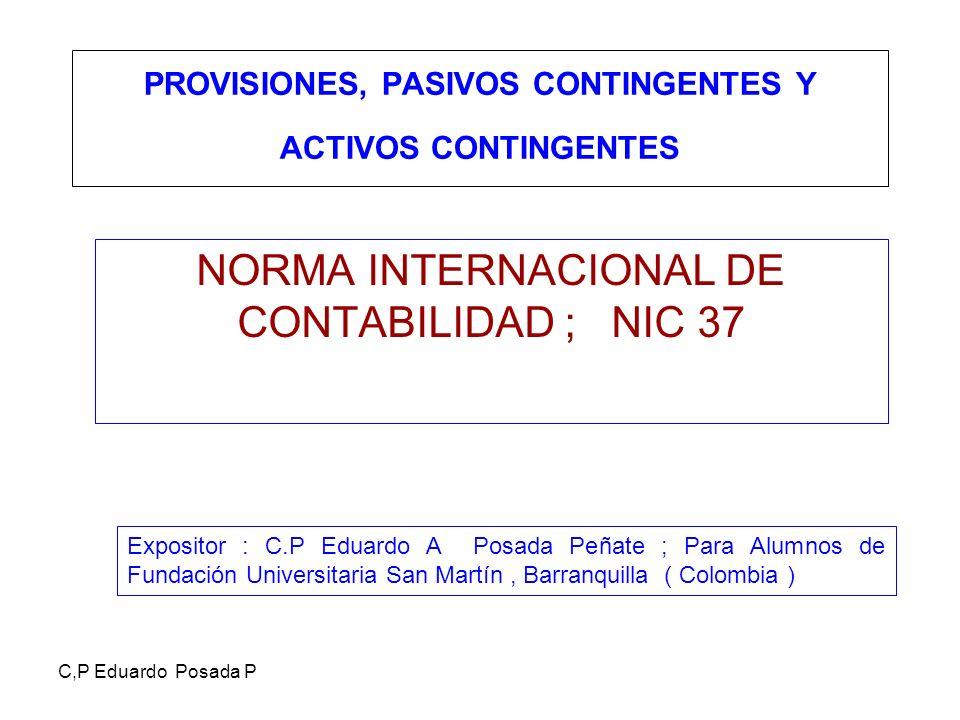 PROVISIONES, PASIVOS CONTINGENTES Y ACTIVOS CONTINGENTES