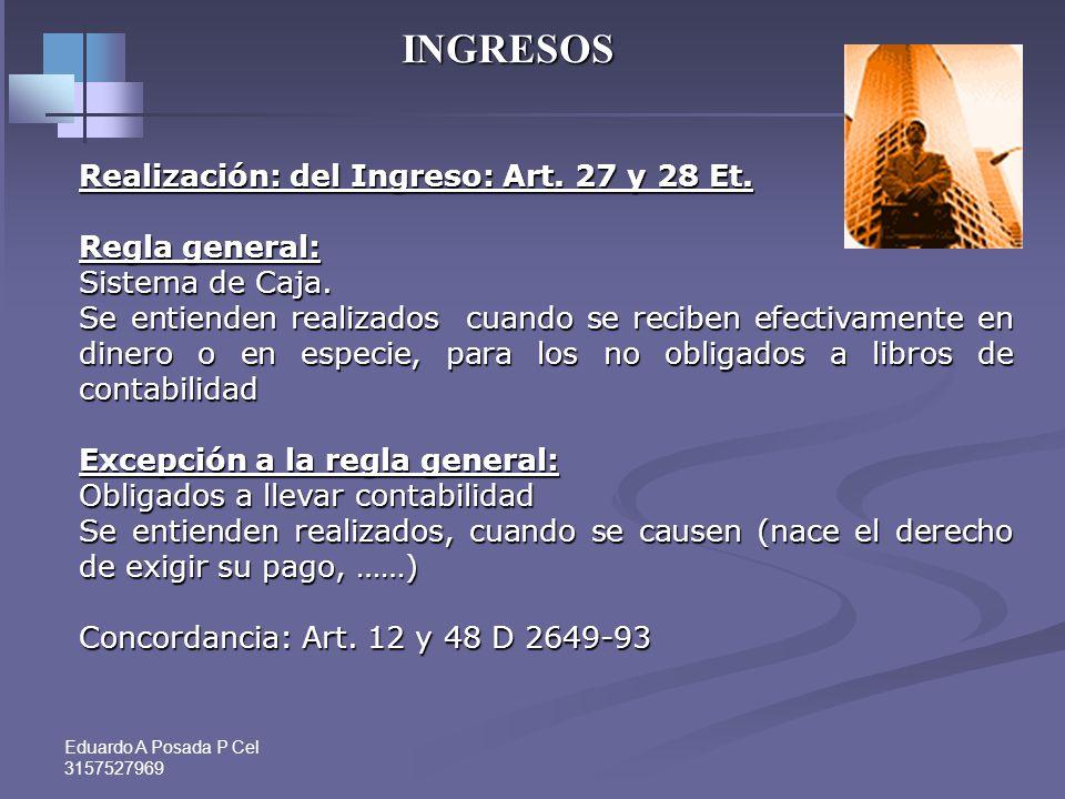 INGRESOS Realización: del Ingreso: Art. 27 y 28 Et. Regla general: