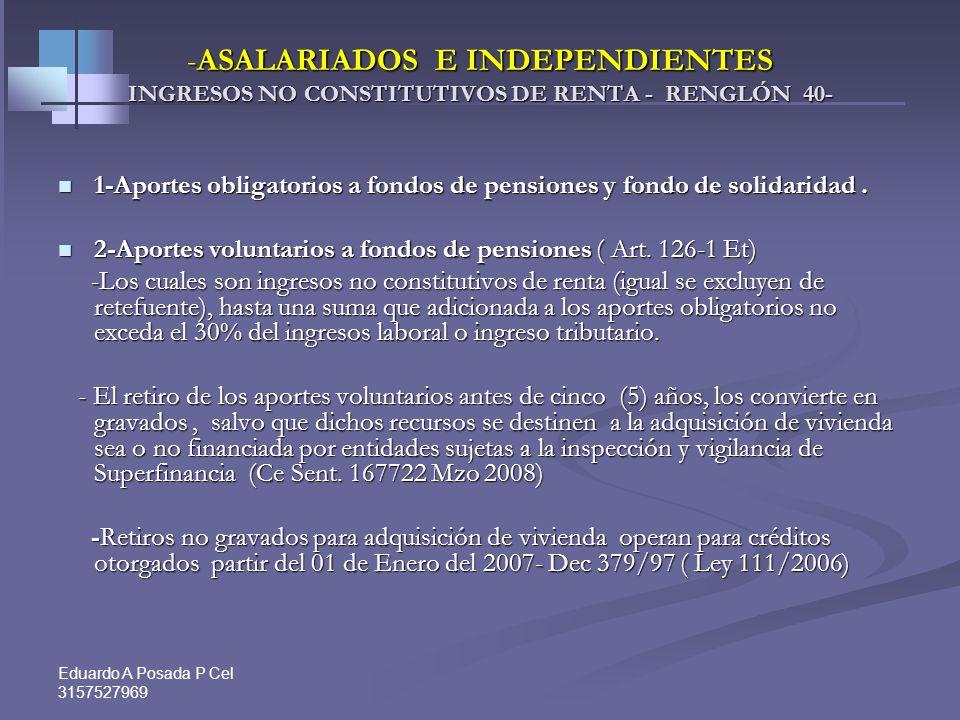 ASALARIADOS E INDEPENDIENTES INGRESOS NO CONSTITUTIVOS DE RENTA - RENGLÓN 40-