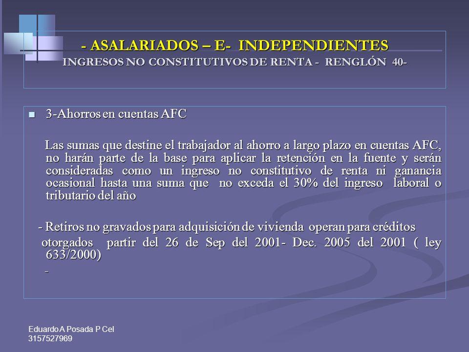 - ASALARIADOS – E- INDEPENDIENTES INGRESOS NO CONSTITUTIVOS DE RENTA - RENGLÓN 40-