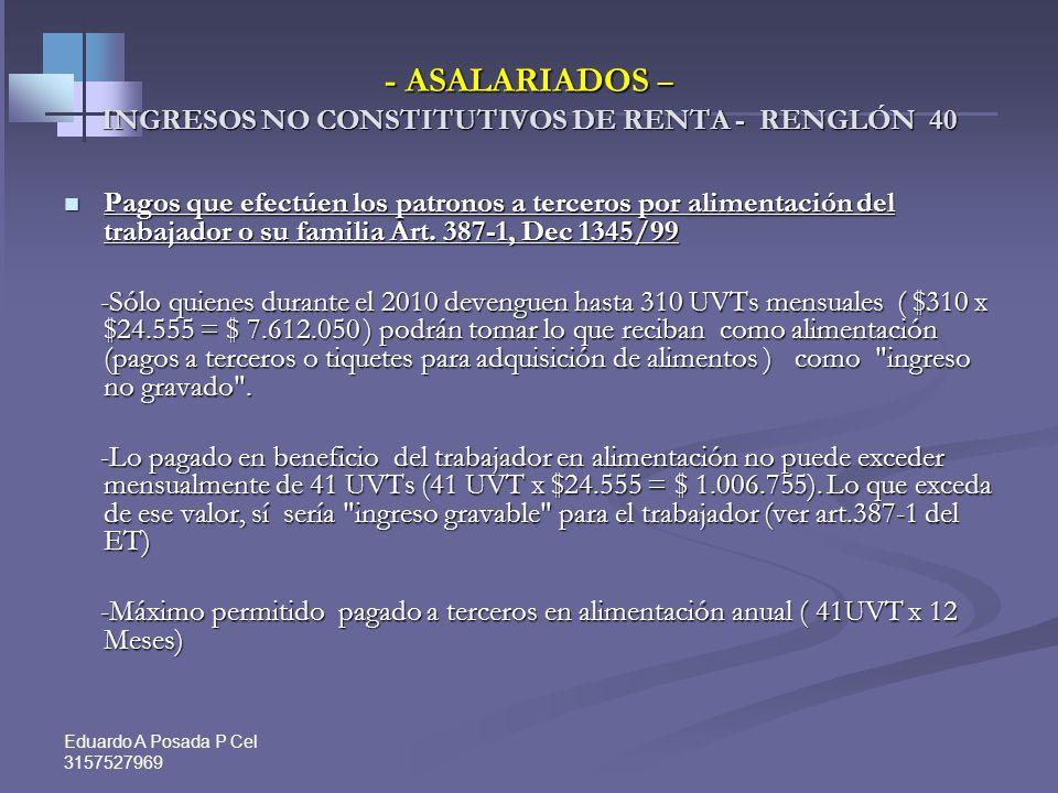 - ASALARIADOS – INGRESOS NO CONSTITUTIVOS DE RENTA - RENGLÓN 40