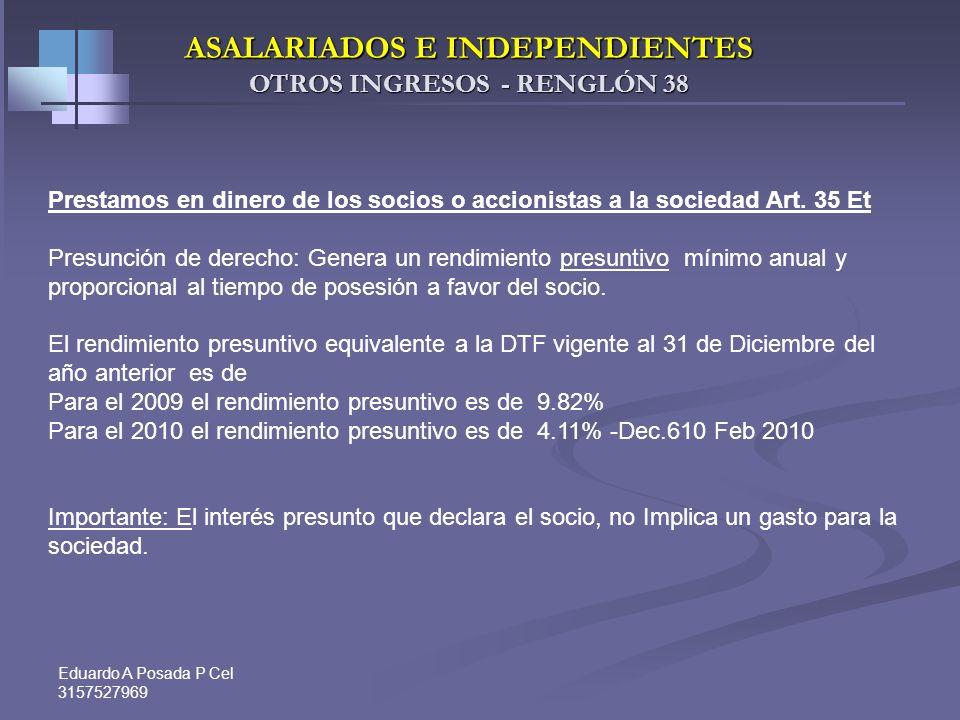 ASALARIADOS E INDEPENDIENTES OTROS INGRESOS - RENGLÓN 38
