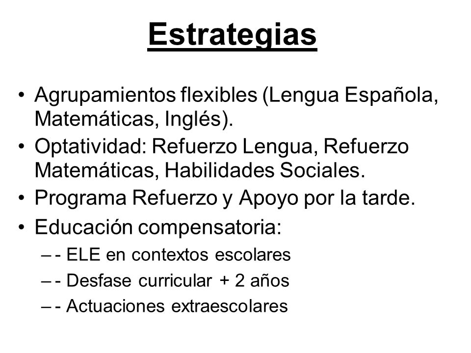 Estrategias Agrupamientos flexibles (Lengua Española, Matemáticas, Inglés).