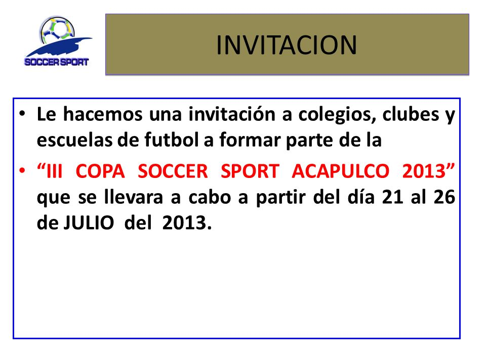 INVITACION Le hacemos una invitación a colegios, clubes y escuelas de futbol a formar parte de la.