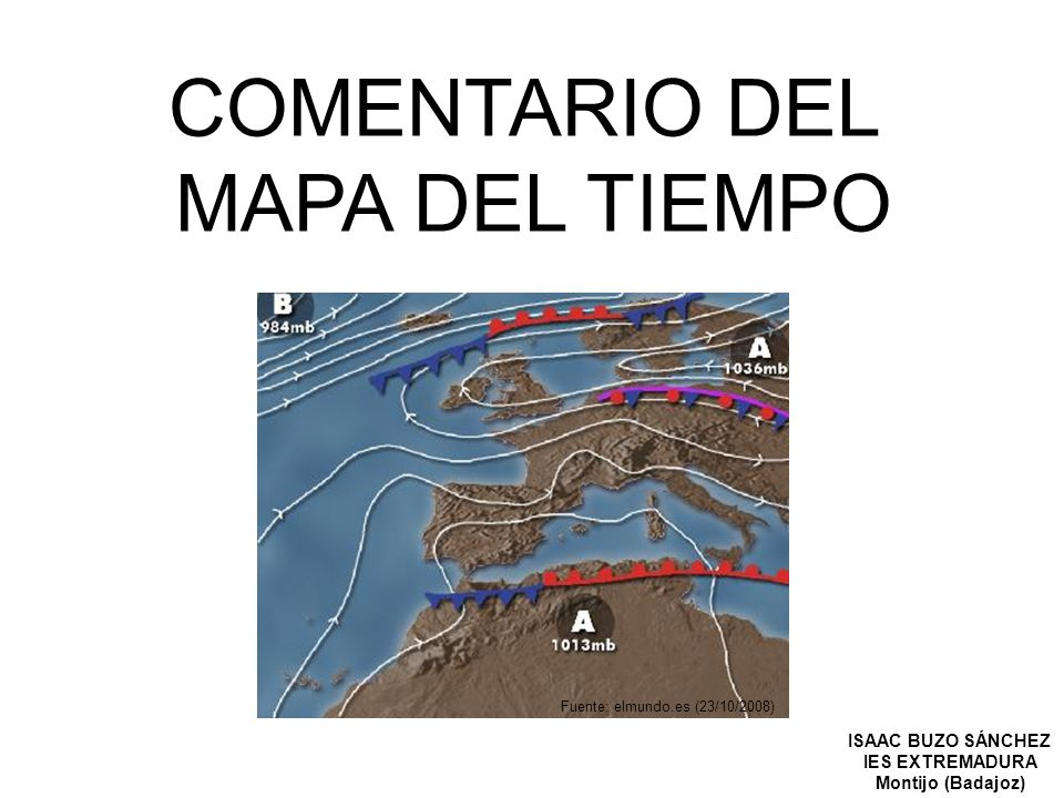 COMENTARIO DEL MAPA DEL TIEMPO ISAAC BUZO SÁNCHEZ IES EXTREMADURA