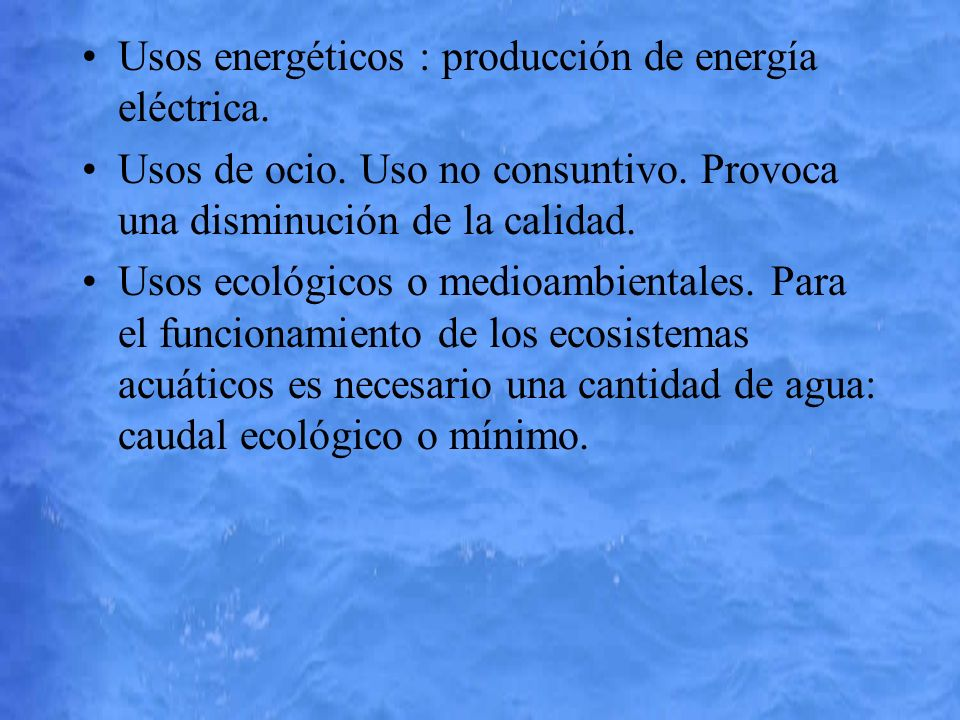 Usos energéticos : producción de energía eléctrica.