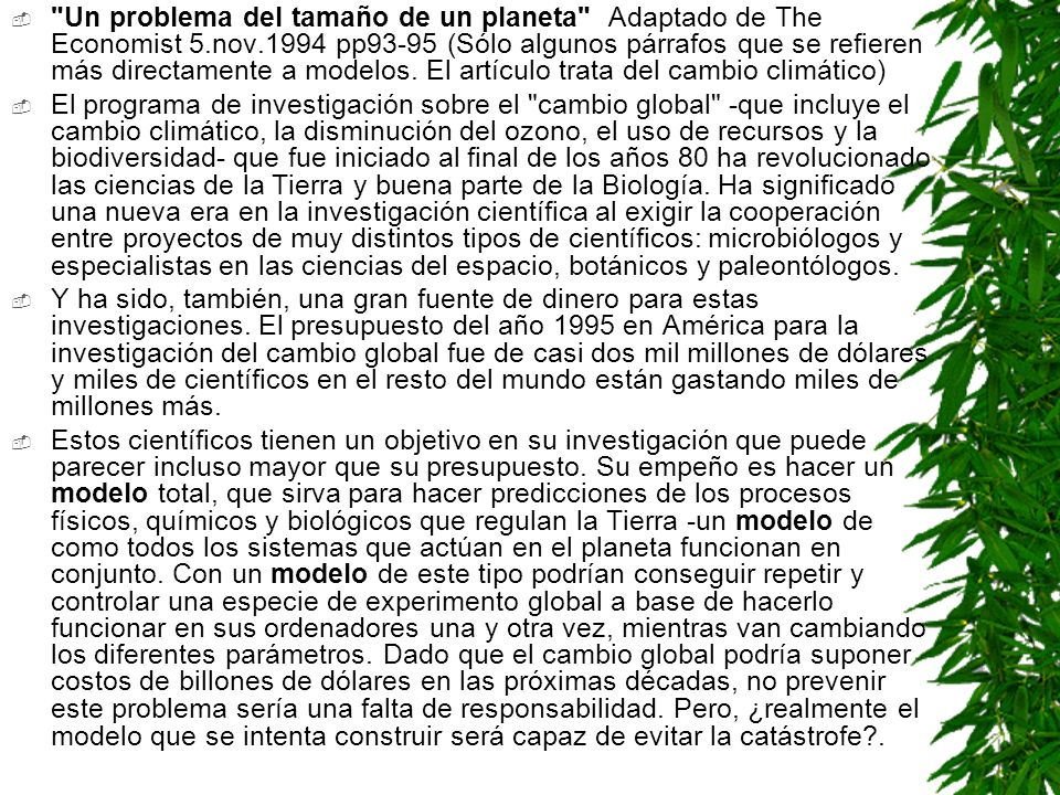 Un problema del tamaño de un planeta Adaptado de The Economist 5.nov.1994 pp93-95 (Sólo algunos párrafos que se refieren más directamente a modelos. El artículo trata del cambio climático)