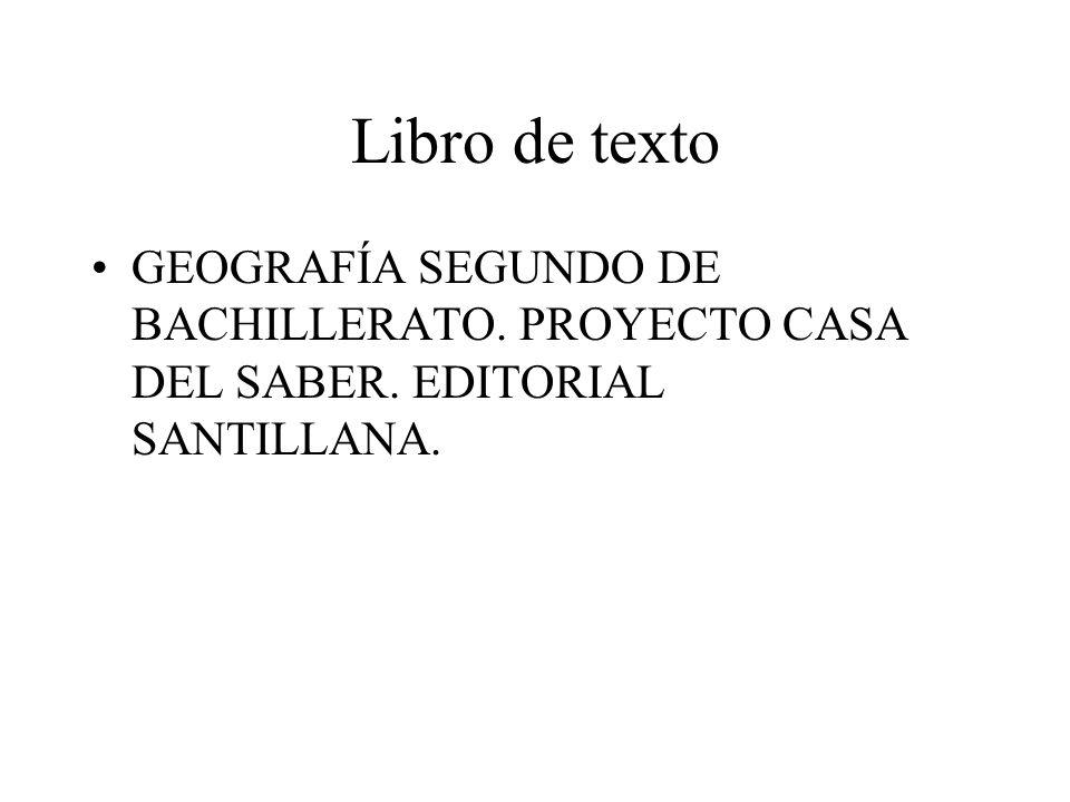 Libro de texto GEOGRAFÍA SEGUNDO DE BACHILLERATO. PROYECTO CASA DEL SABER. EDITORIAL SANTILLANA.