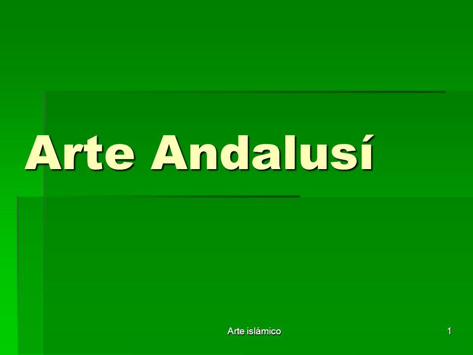 Arte Andalusí Arte islámico