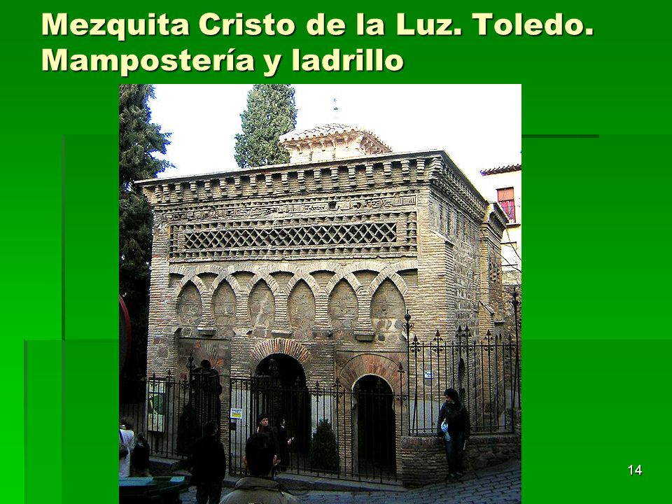 Mezquita Cristo de la Luz. Toledo. Mampostería y ladrillo