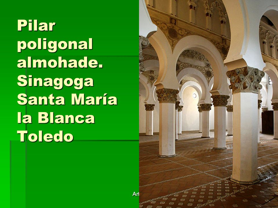 Pilar poligonal almohade. Sinagoga Santa María la Blanca Toledo