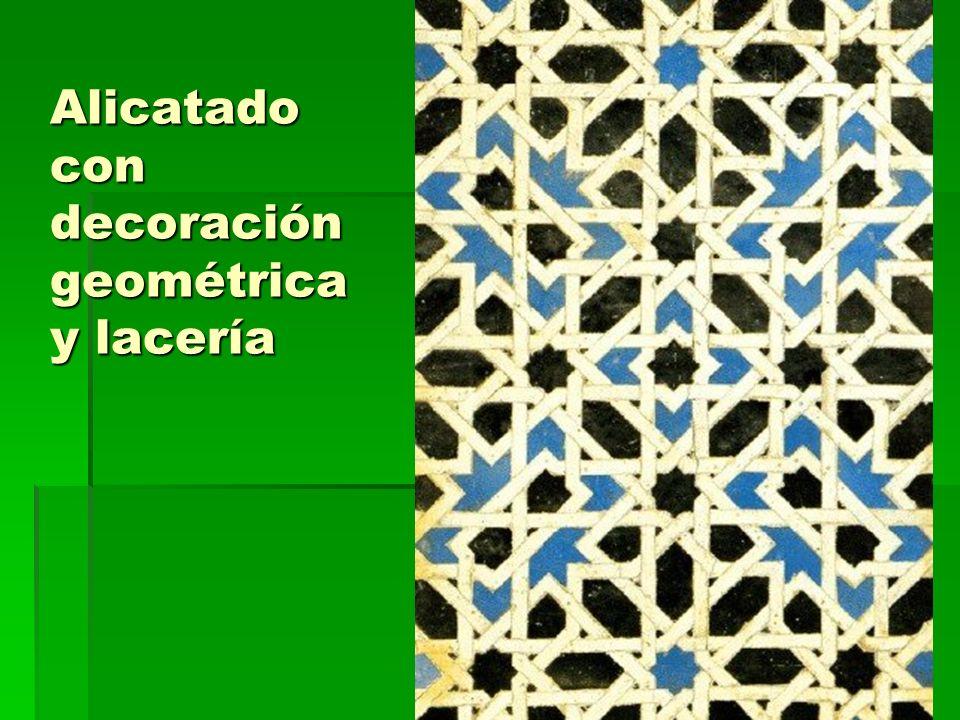 Alicatado con decoración geométrica y lacería