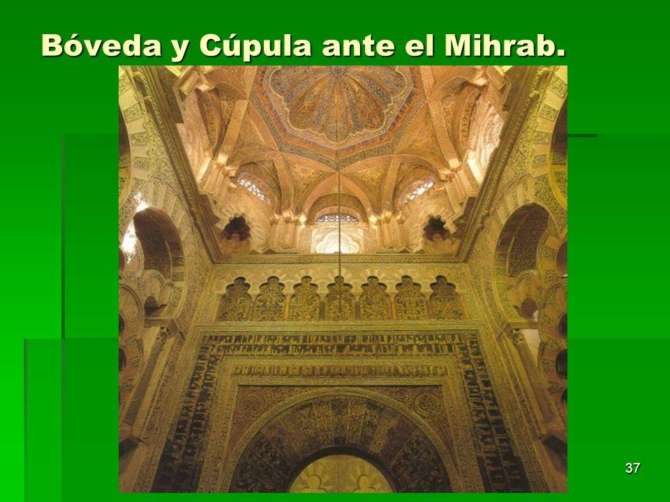 Bóveda y Cúpula ante el Mihrab.