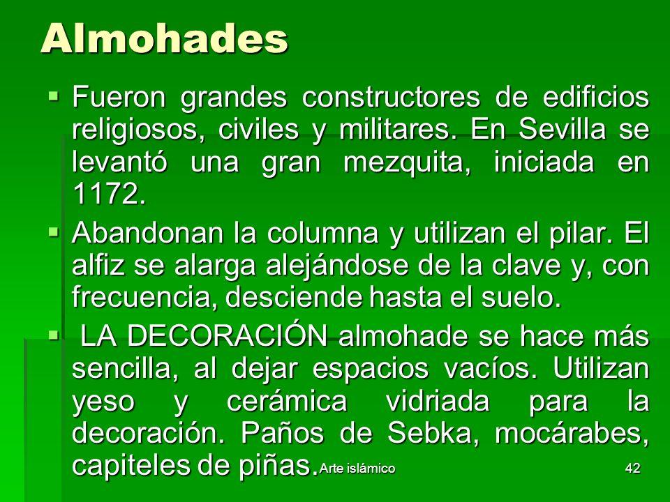 AlmohadesFueron grandes constructores de edificios religiosos, civiles y militares. En Sevilla se levantó una gran mezquita, iniciada en 1172.