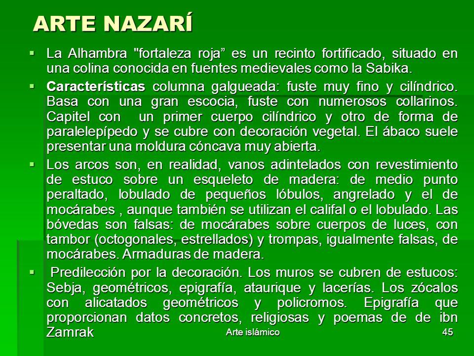 ARTE NAZARÍLa Alhambra fortaleza roja es un recinto fortificado, situado en una colina conocida en fuentes medievales como la Sabika.