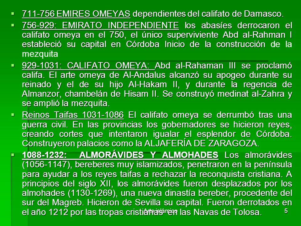 711-756 EMIRES OMEYAS dependientes del califato de Damasco.