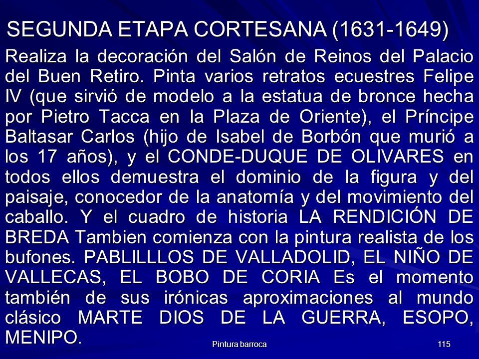 SEGUNDA ETAPA CORTESANA (1631-1649)
