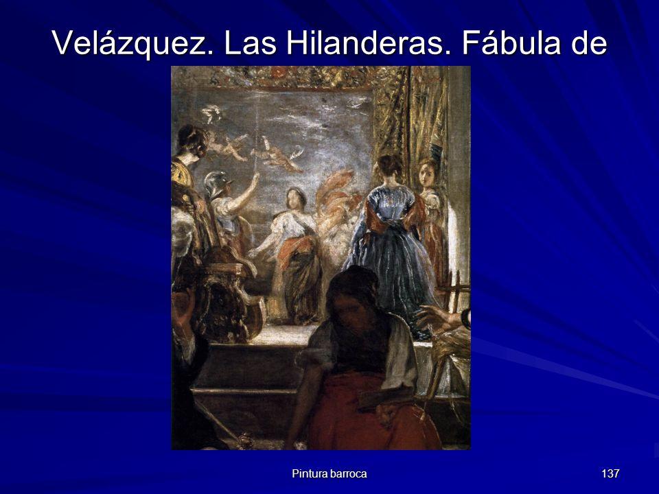 Velázquez. Las Hilanderas. Fábula de Aracné