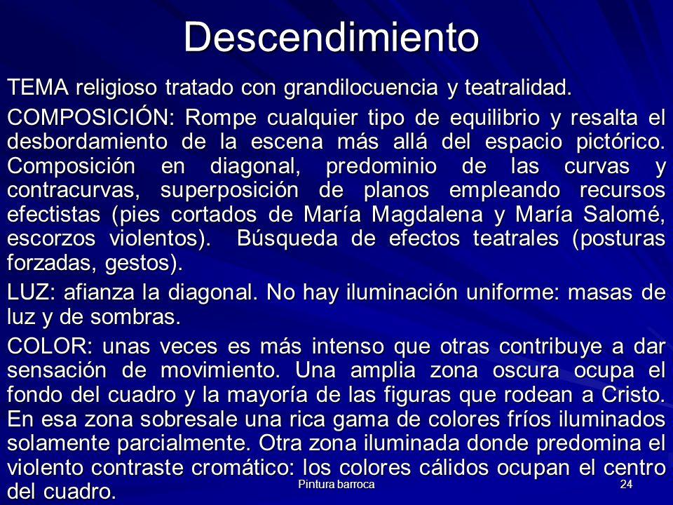 Descendimiento TEMA religioso tratado con grandilocuencia y teatralidad.
