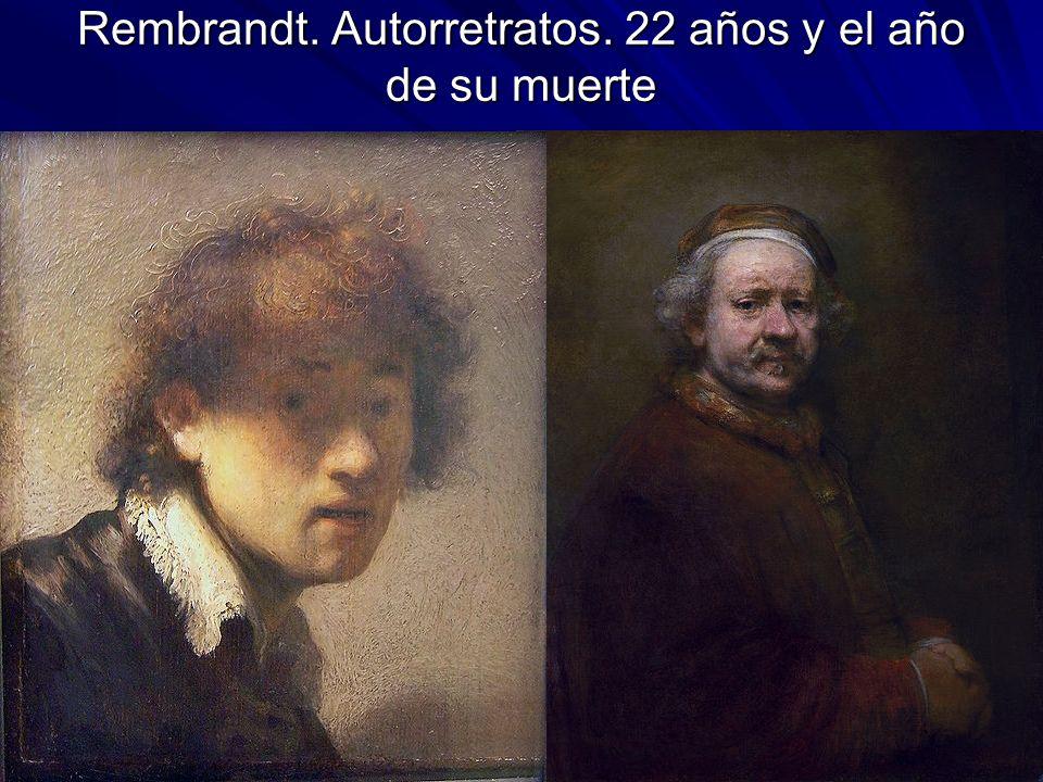 Rembrandt. Autorretratos. 22 años y el año de su muerte