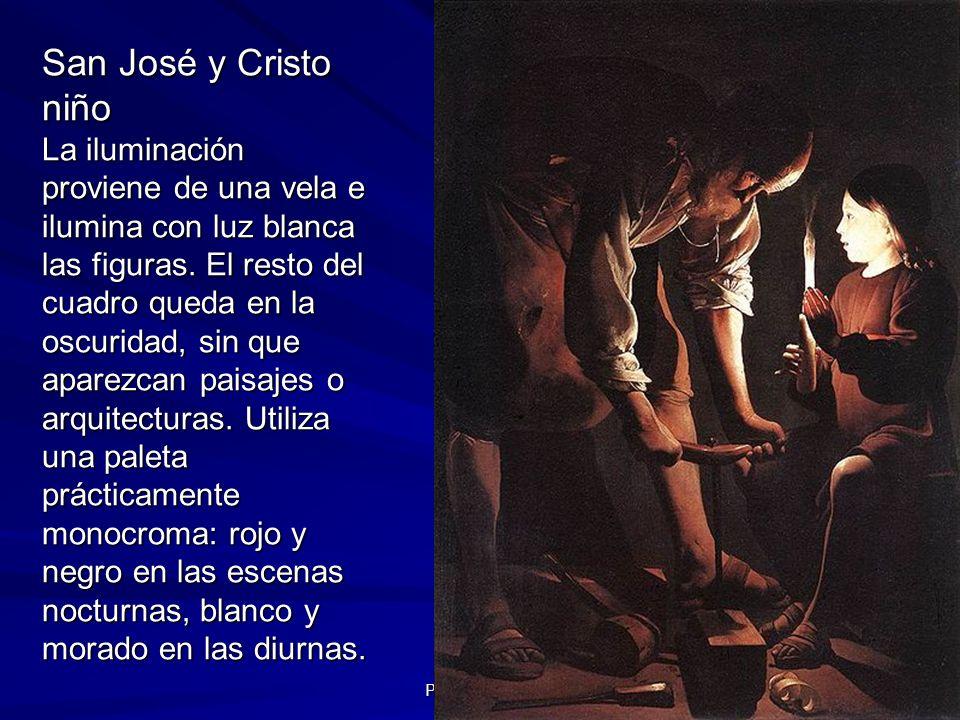 San José y Cristo niño La iluminación proviene de una vela e ilumina con luz blanca las figuras. El resto del cuadro queda en la oscuridad, sin que aparezcan paisajes o arquitecturas. Utiliza una paleta prácticamente monocroma: rojo y negro en las escenas nocturnas, blanco y morado en las diurnas.