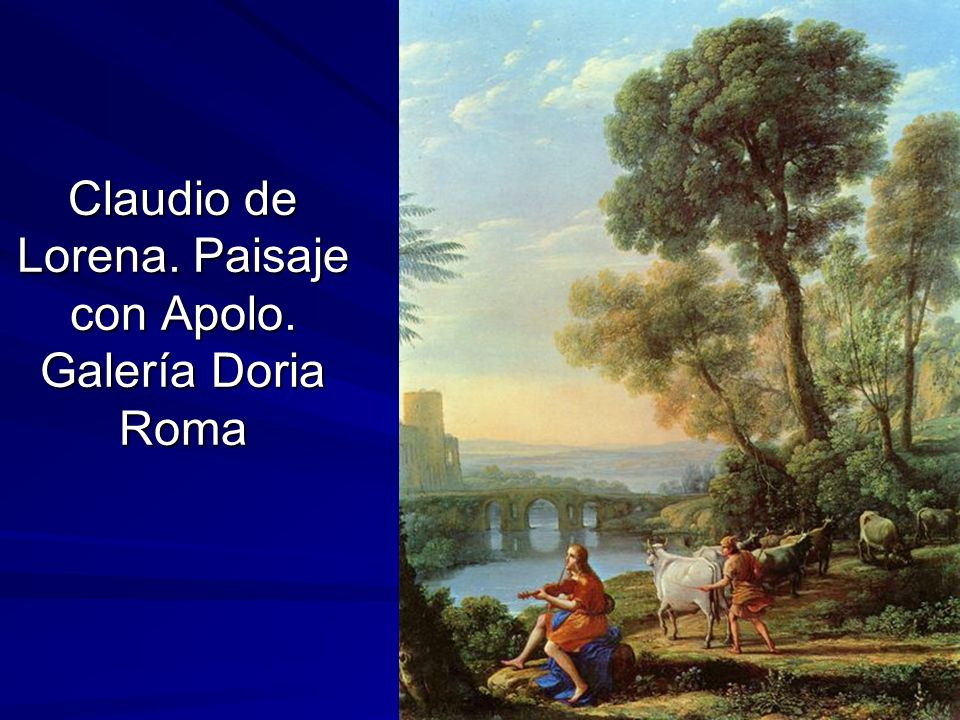 Claudio de Lorena. Paisaje con Apolo. Galería Doria Roma