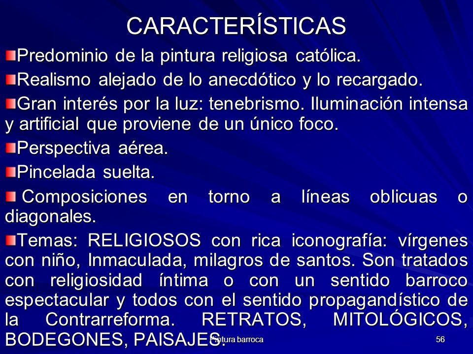 CARACTERÍSTICAS Predominio de la pintura religiosa católica.