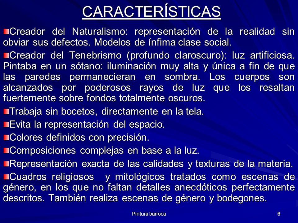 CARACTERÍSTICAS Creador del Naturalismo: representación de la realidad sin obviar sus defectos. Modelos de ínfima clase social.