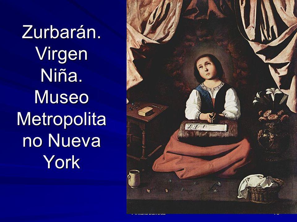 Zurbarán. Virgen Niña. Museo Metropolitano Nueva York