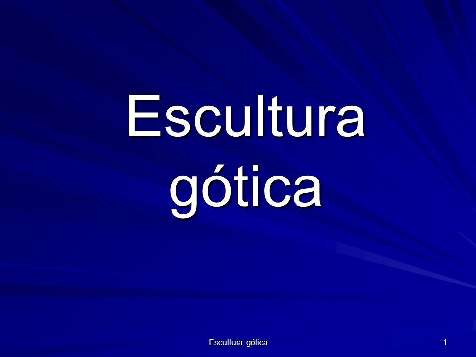 Escultura gótica Escultura gótica
