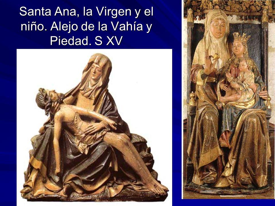 Santa Ana, la Virgen y el niño. Alejo de la Vahía y Piedad. S XV