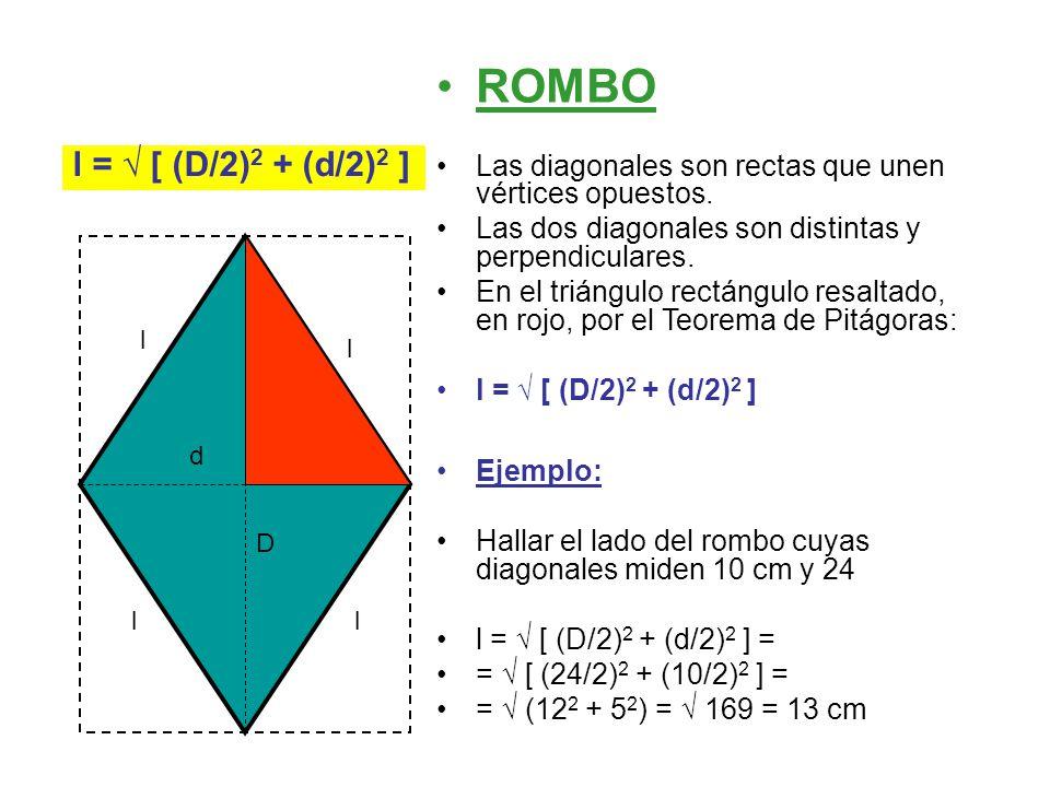 ROMBO Las diagonales son rectas que unen vértices opuestos. Las dos diagonales son distintas y perpendiculares.