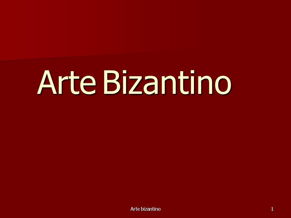 Arte Bizantino Arte bizantino