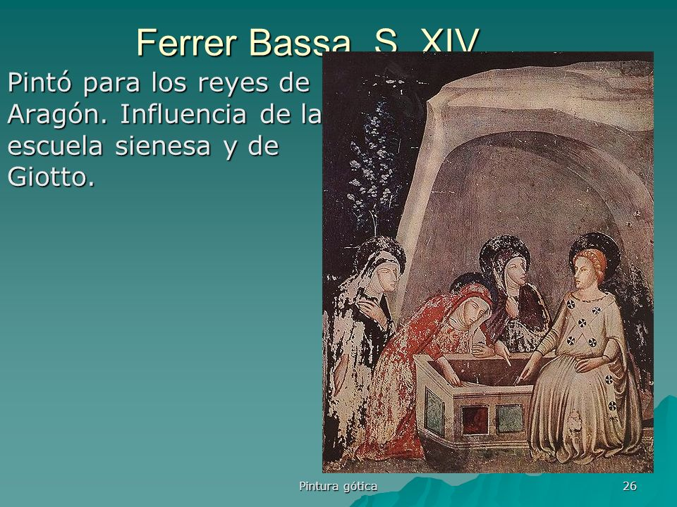 Ferrer Bassa. S. XIV Pintó para los reyes de Aragón.