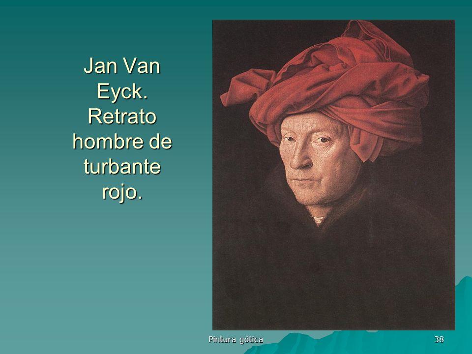 Jan Van Eyck. Retrato hombre de turbante rojo.