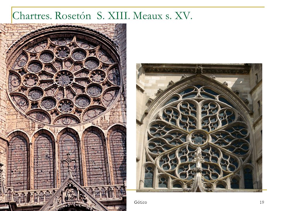 Chartres. Rosetón S. XIII. Meaux s. XV.