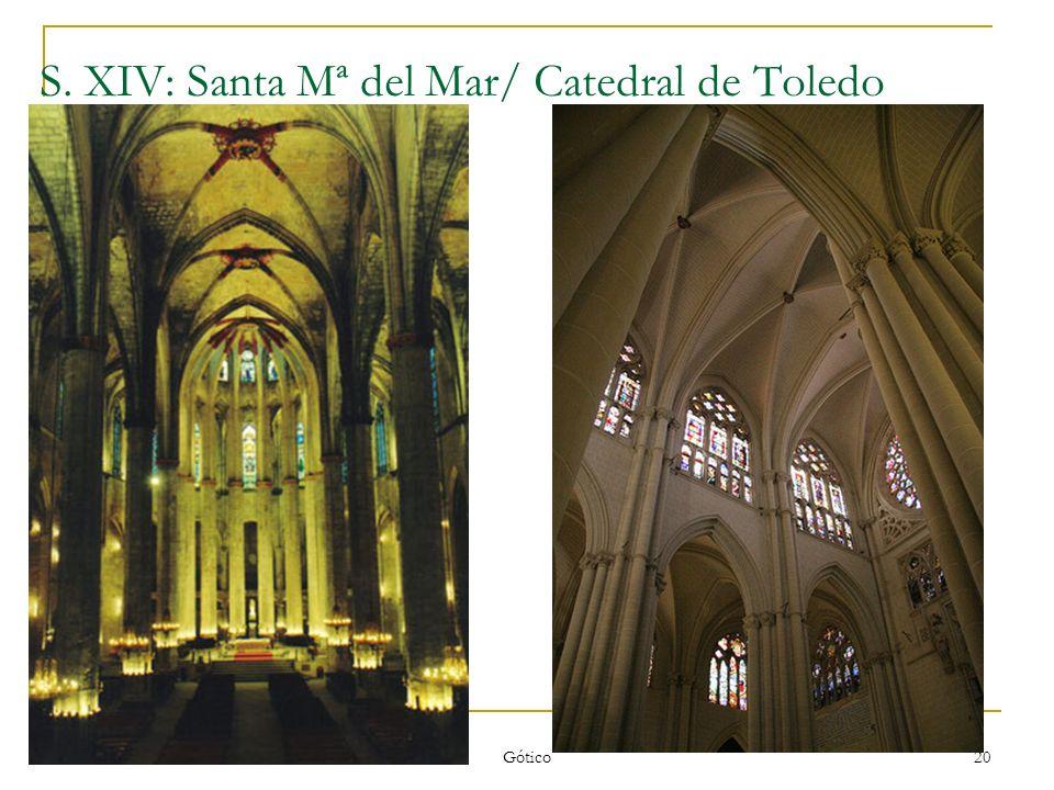 S. XIV: Santa Mª del Mar/ Catedral de Toledo