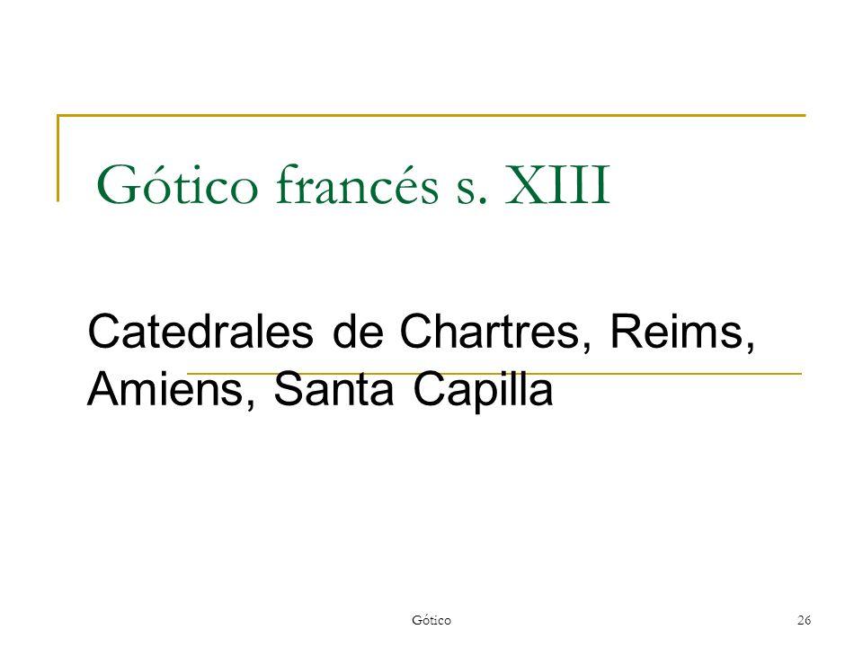 Catedrales de Chartres, Reims, Amiens, Santa Capilla