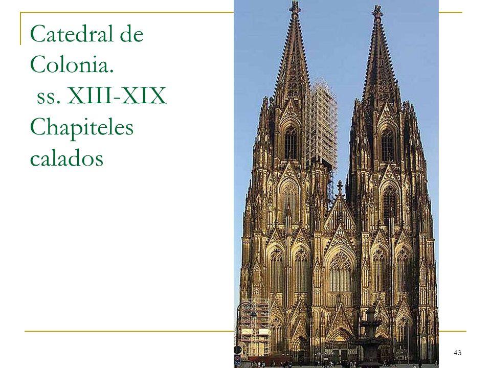 Catedral de Colonia. ss. XIII-XIX Chapiteles calados