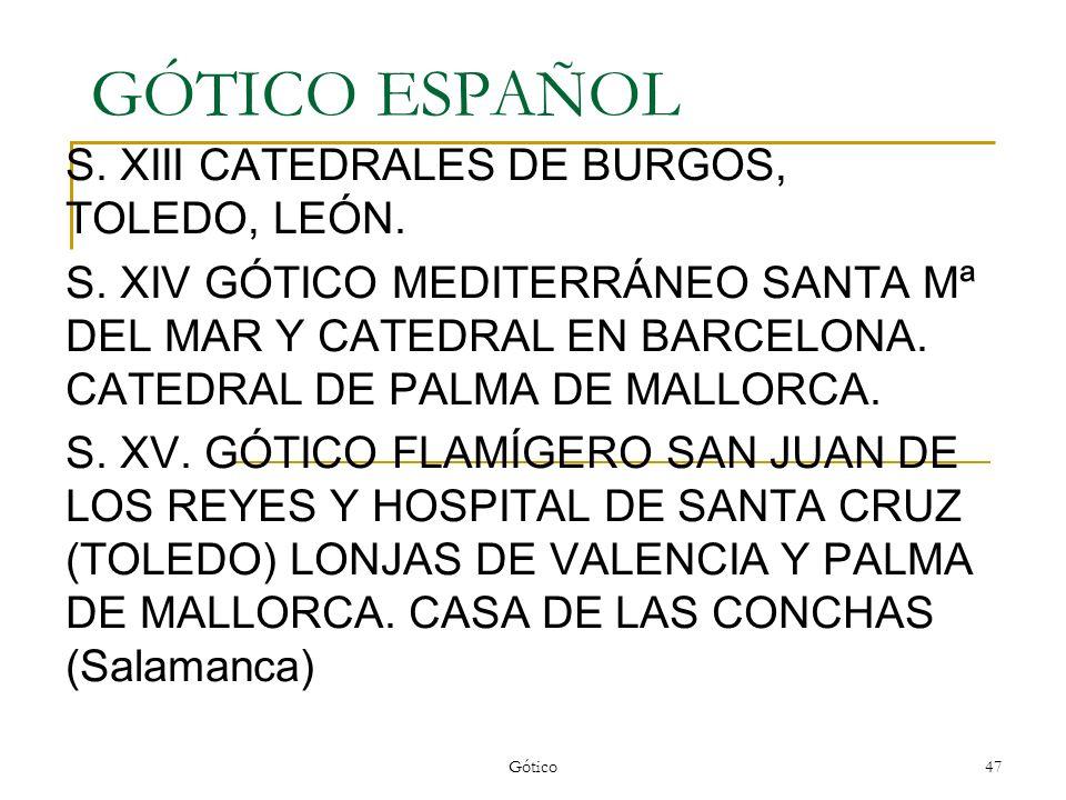 GÓTICO ESPAÑOL S. XIII CATEDRALES DE BURGOS, TOLEDO, LEÓN.