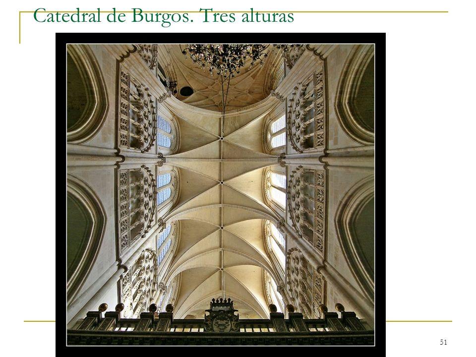 Catedral de Burgos. Tres alturas