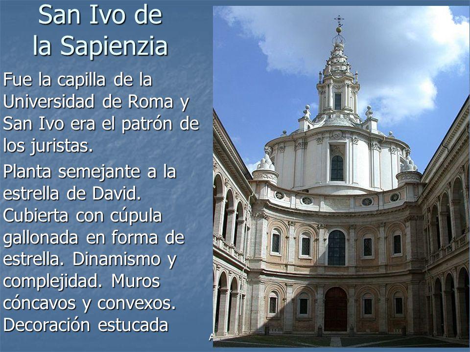 San Ivo de la Sapienzia Fue la capilla de la Universidad de Roma y San Ivo era el patrón de los juristas.