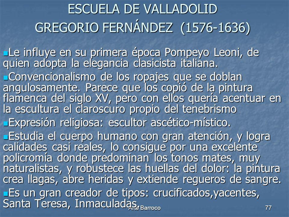 ESCUELA DE VALLADOLID GREGORIO FERNÁNDEZ (1576-1636)