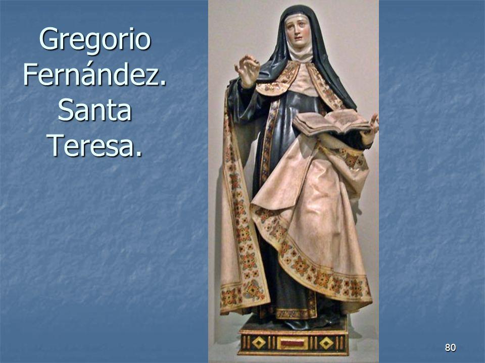 Gregorio Fernández. Santa Teresa.