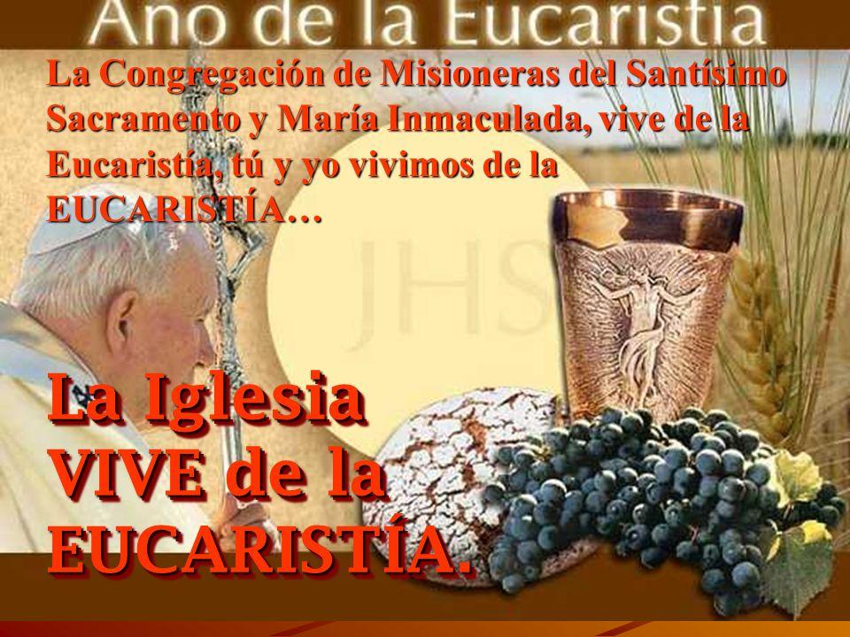 La Iglesia VIVE de la EUCARISTÍA..
