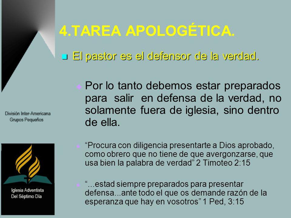 4.TAREA APOLOGÉTICA. El pastor es el defensor de la verdad.